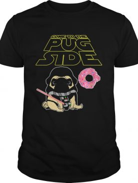 Star wars come to the pug side donuts shirt