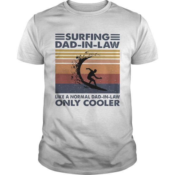 Surfing dad in law like a normal dad in law only cooler vintage retro  Unisex