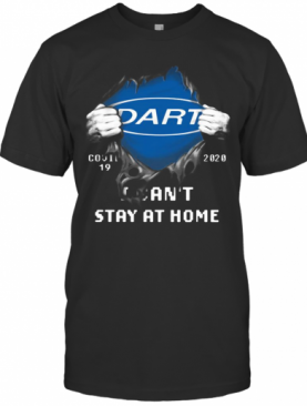 Blood Insides Dart Covid 19 2020 I Can'T Stay At Home T-Shirt