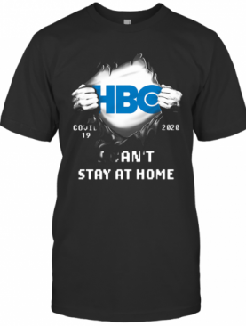 Blood Insides HBO Covid 19 2020 I Can'T Stay At Home T-Shirt