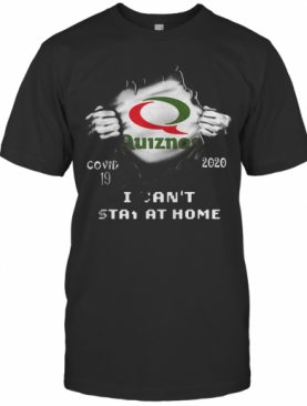 Blood Insides Quiznos Covid 19 2020 I Can'T Stay At Home T-Shirt