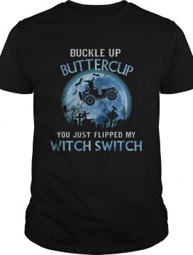 Buckle Up Buttercup You Just Flipped My Wtich Swich Moon Car shirt