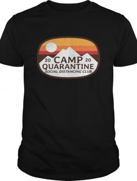Camp quarantine social distancing club vintage retro shirt