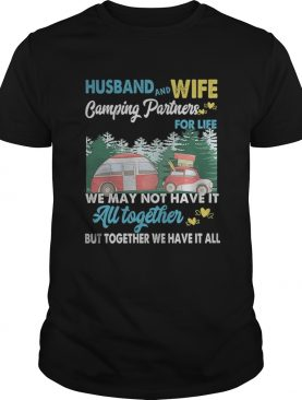 Husband And Wife Camping Partners We May Not Have It All Together Bu Together We Have It All ricksh
