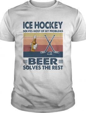 Ice hockey solves most of my problems beer solves the rest vintage retro shirt