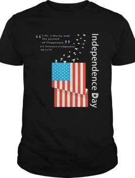 Life Liberty And The Pursuit Of Happiness Bird American Flag Independence Day shirt