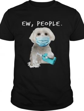 Maltese Ew People Face Mask Wash Your Hands shirt