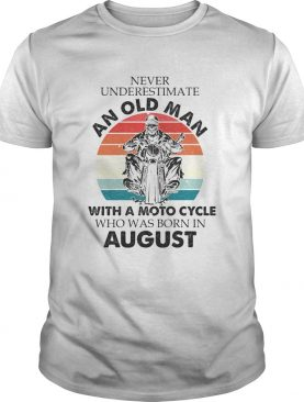 Never underestimate an old man with a moto cycle who was born in august vintage retro shirt