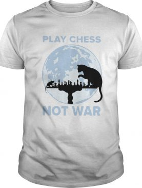 Play Chess Not War shirt
