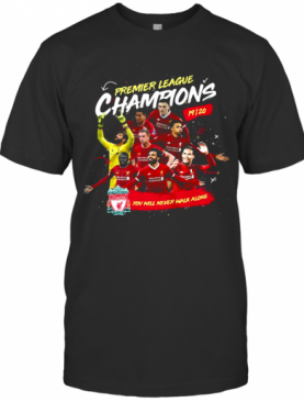 Premier League Champions 2019 2020 Liverpool Football Club You'Ll Never Walk Alone T-Shirt