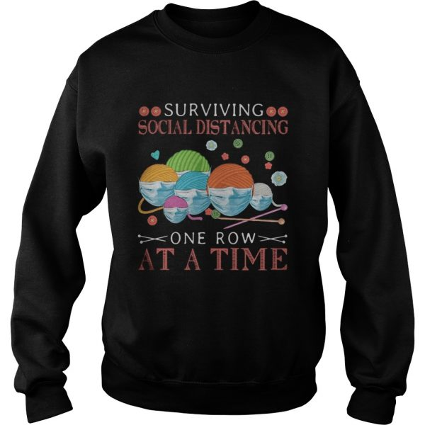 Quilting surviving social distancing one row at a time  Sweatshirt