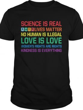 Science is real black lives matter no human is illegal love is love womens rights are rights kindn