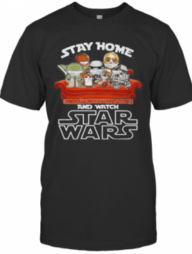 Stay Home And Watch Star Wars Mask T-Shirt