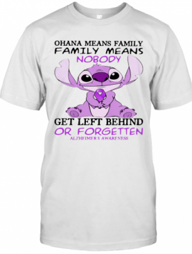 Stitch Ohana Means Family Means Nobody Gets Left Behind Or Forgotten Alzheimer'S Awareness T-Shirt