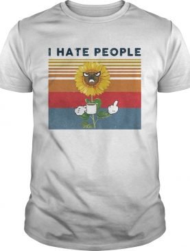 Sunflower angry I hate people vintage retro shirt