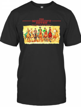 The Magnificent Seven They Tought Like Seven Hundred T-Shirt