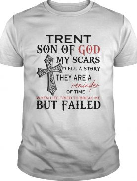 Trent Son Of God My Scars Tell A Story They Are A Reminder Of Time When Life Tried To Break Me But