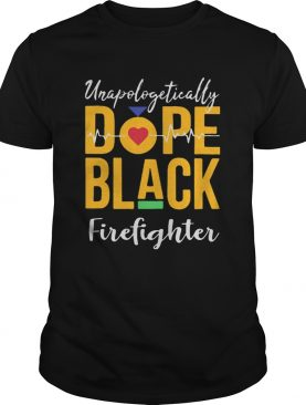 Unapologetically dope black firefighter heartbeat shirt