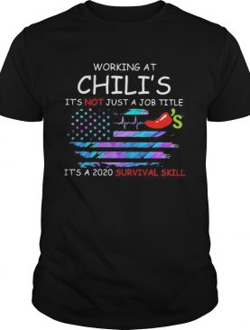 Working at chilis in the box its not just a job title its a 2020 survival skill american flag in