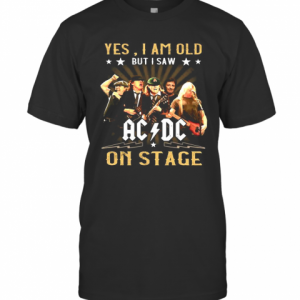 Yes I Am Old But I Saw AC DC On Stage T-Shirt Classic Men's T-shirt