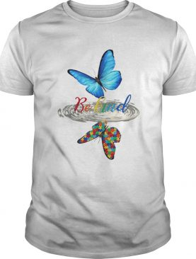 Be kind butterfly water reflection autism shirt