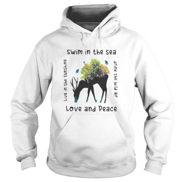 Deer swim in the sea love and peace live in the sunshine drink the wind air  Hoodie
