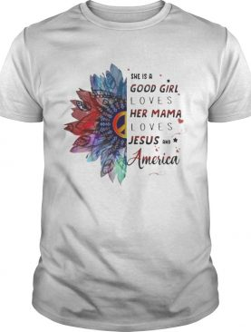 Hippie she is a good girl loves her mama loves jesus and america shirt