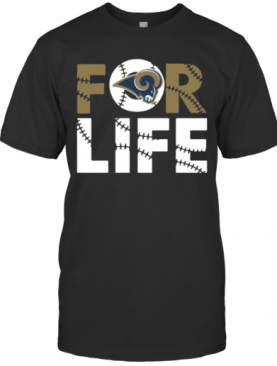 Los Angeles Rams For Life T-Shirt