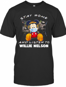 Mickey Mouse Mask Stay Home And Listen Willie Nelson T-Shirt