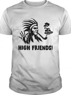 Native America High friends shirt