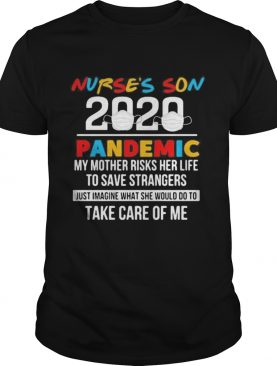 Nurses son 2020 pandemic my mother risks her life to save strangers just imagine what she would do