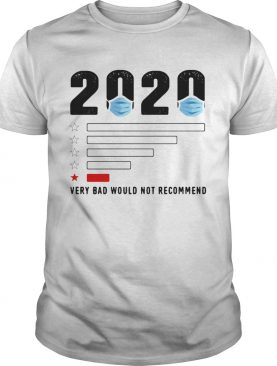 Very Bad Would Not Recommend Mask 2020 shirt
