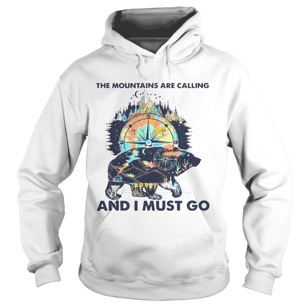 Bear The Mountains Are Calling And I Must Go  Hoodie
