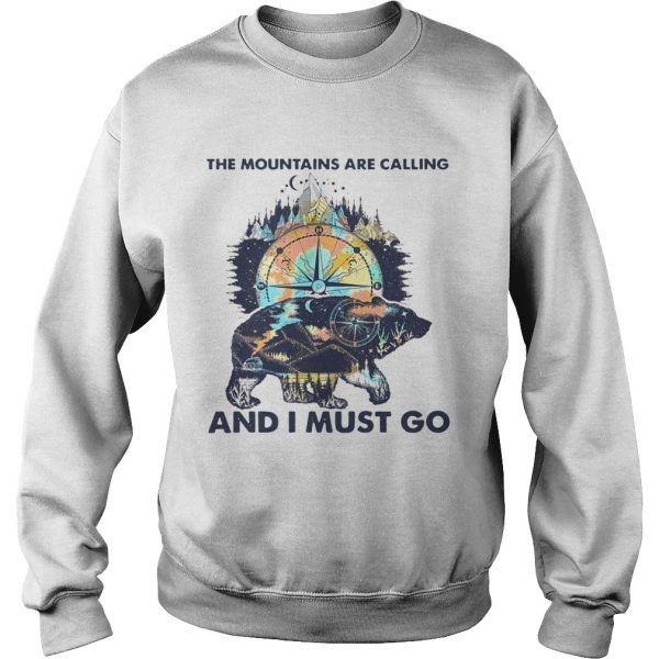 Bear The Mountains Are Calling And I Must Go  Sweatshirt