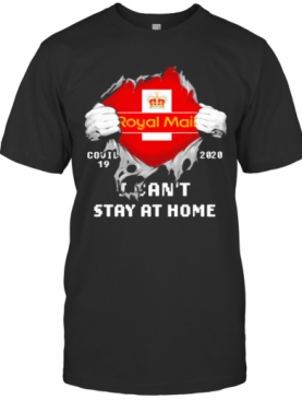 Blood Inside Royal Mail I Can'T Stay At Home Covid 19 2020 T-Shirt