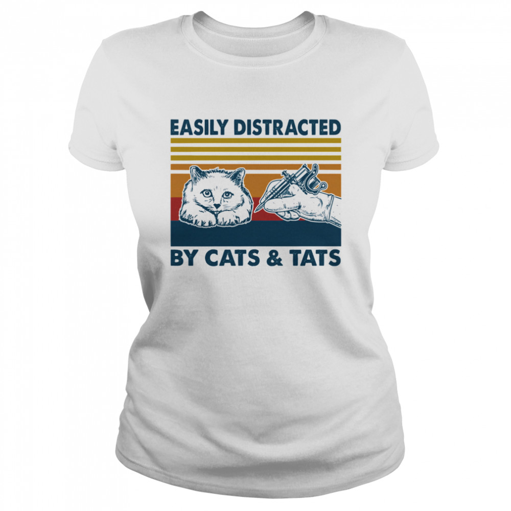 Easily Distracted By Cats And Tats Tattooist Vintage  Classic Women's T-shirt