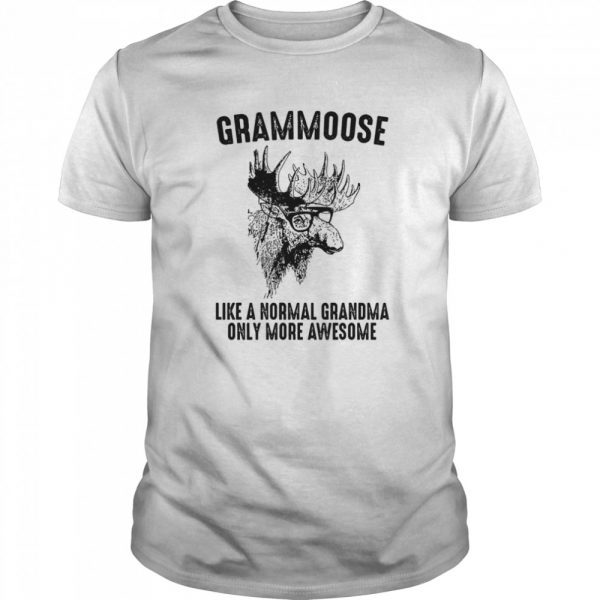 Grammoose Like A Normal Grandma Only More Awesome  Classic Men's T-shirt