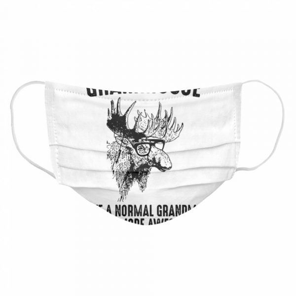 Grammoose Like A Normal Grandma Only More Awesome  Cloth Face Mask