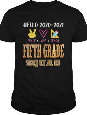 Hello 20202021 peace love teach fifth grade squad shirt