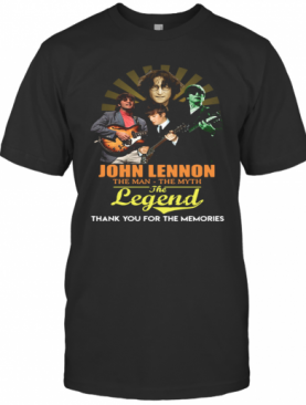 John Lennon The Man The Myth The Legend Thank You For The Memories T-Shirt