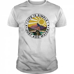 Life Is Simple Just Add Water  Classic Men's T-shirt