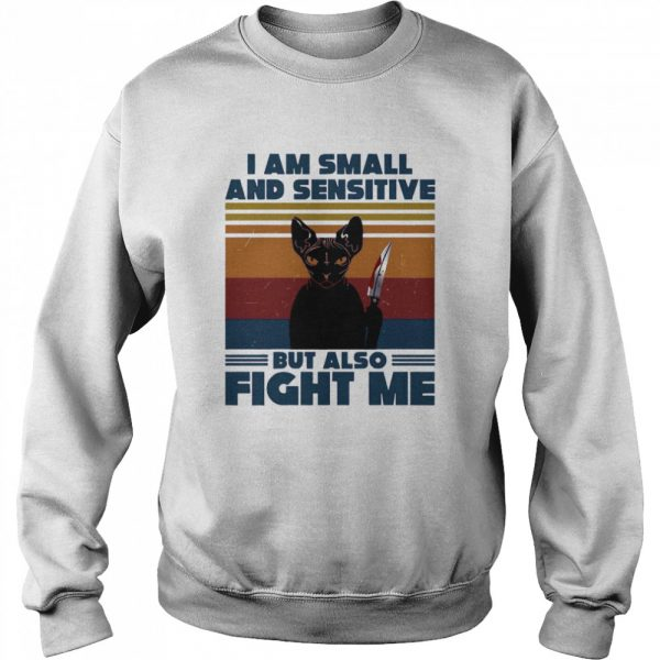 Michael Myers Black Cat I Am Small And Sensitive But Also Fight Me Halloween  Unisex Sweatshirt