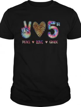 Peace Love Fifth Grade Squad Back to School Gift shirt