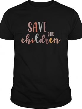 Save Our Children Babies Equal Rights shirt