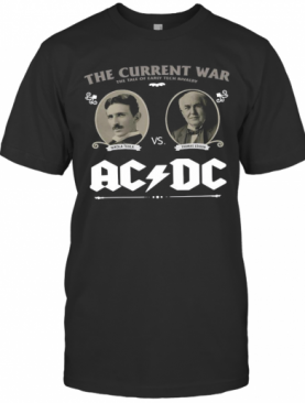 The Current War The Tale Of Early Tech Rivalry Nikola T-Shirt