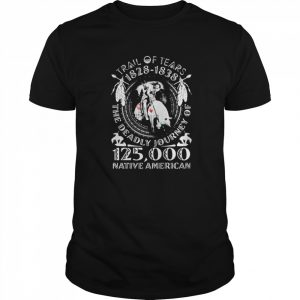 Trail Of Tears 1828 1838 The Deadly Journey Of 125000 Native American  Classic Men's T-shirt