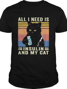 all i need is insulin and my cat black cat vintage shirt