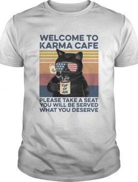 Cat Welcome To Karma Cafe Please Take A Seat You Will Be Served What You Deserve Vintage shirt