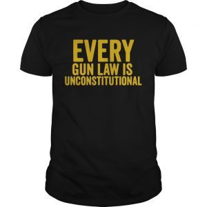 Every Gun Law Is Unconstitutional  Unisex