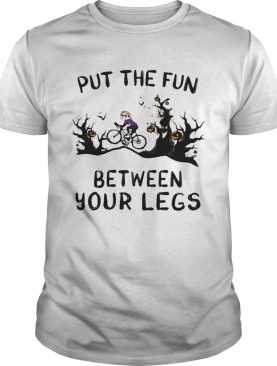 Halloween put the fun between your legs shirt